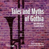 Tales and Myths of Gothia - New Music for Concert Band - Demo Tracks 2018-2019 — Noteservice Wind Band, Bjørn Breistein, Reid Gilje