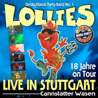 18 Jahre on Tour! Live in Stuttgart! Cannstatter Wasen — Lollies
