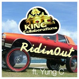 RidinOut — Yung C, KING Collaborations