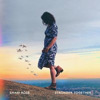 Stronger Together — Shani Rose