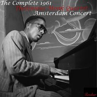 The Complete 1961 Thelonious Monk Quartet Amsterdam Concert — Thelonious Monk Quartet