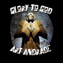 Glory to God — Art Andrade