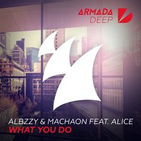 What You Do — Alice, Albzzy, Machaon