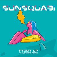 Pygmy Up — SunSquabi feat. Russ Liquid