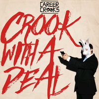 Crook with a Deal — Career Crooks