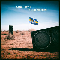 Our Nation — Dada Life