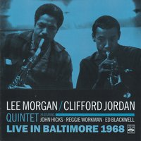 Live in Baltimore 1968 — Lee Morgan, John Hicks, Ed Blackwell, Reggie Workman, Clifford Jordan Quintet, Lee Morgan - Clifford Jordan Quintet