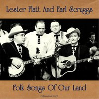 Folk Songs of Our Land — Lester Flatt And Earl Scruggs