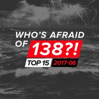 Who's Afraid Of 138?! Top 15 - 2017-06 — сборник