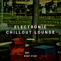 Electronic Chillout Lounge — Roby Star