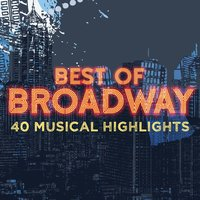 Best of Broadway: 40 Musical Highlights — сборник