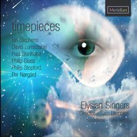 Timepieces — Philip Glass, Elysian Singers, Ian Stephens, Per Nørgård, Paul Stanhope, David Lumsdaine