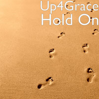 Hold On — Up4Grace