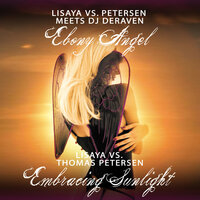Ebony Angel / Embracing Sunlight — Lisaya, Petersen, DJ Deraven