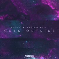 Cold Outside — Dezza & Julian Gray