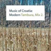 Music of Croatia: Modern Tambura, Mix 2. — сборник