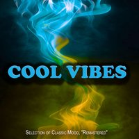 "Cool Vibes - Selection of Classic Mood, ""Remastered"" — сборник"