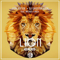 Lion — Ron Reeser, Michael Lanza, DJ GhostDragon, Ron Reeser, DJ GhostDragon, Michael Lanza