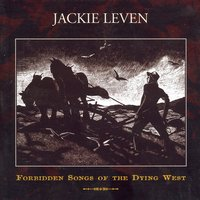 Forbidden Songs of the Dying West — Jackie Leven