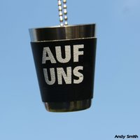 Auf uns — ANDY SMITH