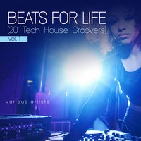 Beats for Life, Vol. 1 (20 Tech House Groovers) — сборник