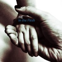 In the Flesh — He