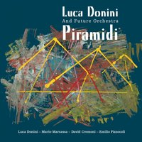 Piramidi — Сергей Васильевич Рахманинов, Luca Donini Quartet, The Future Orchestra, Luca Donini Quartet, The Future Orchestra