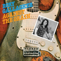 Against The Grain — Rory Gallagher