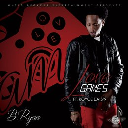 "Love Games — Royce Da 5'9"", B.Ryan"