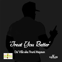 Treat You Better - Single — Da'Ville