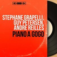 Piano à gogo — Stéphane Grappelli, André Reilles, Guy Petersen, Stéphane Grapelli, Guy Petersen, André Reilles