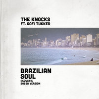 Brazilian Soul — The Knocks, Sofi Tukker