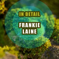 In Detail — Frankie Laine