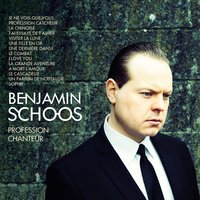 Profession chanteur — Benjamin Schoos