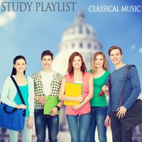 Study Playlist: Classical Music — Classical Study Music, Studying Music Group, Classical Study Music & Studying Music Group