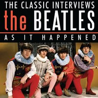 As It Happened — The Beatles