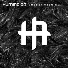 Just by Wishing — Huminoida