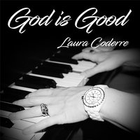 God Is Good — Laura Coderre