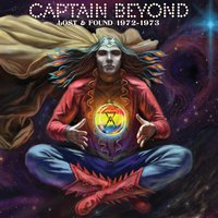 Lost & Found 1972-1973 — Captain Beyond