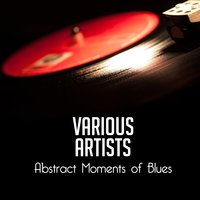Abstract Moments of Blues — сборник