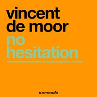 No Hesitation — Vincent De Moor