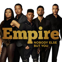 Nobody Else But You — Empire Cast