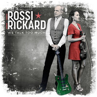 We Talk Too Much — Francis Rossi, Hannah Rickard