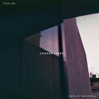 Chased Lines — Harley Maxwell, Thalab