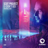 D (Don't Go) — Scot Project