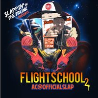 Slappin' in the Trunk Presents: Flight School 2 — AC