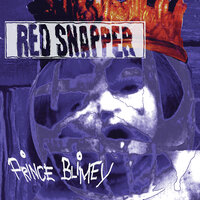Prince Blimey — Red Snapper