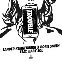 Trouble — Sander Kleinenberg, Baby Sol, Boris Smith