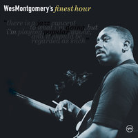 Wes Montgomery's Finest Hour — Wes Montgomery