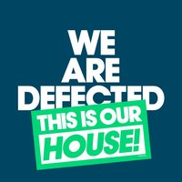 We Are Defected. This Is Our House! — сборник